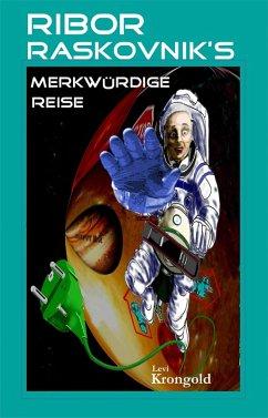 Ribor Raskovnik's merkwürdige Reise (eBook, ePUB) - Krongold, Levi