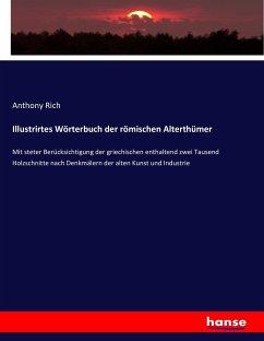 Illustrirtes Wörterbuch der römischen Alterthümer