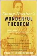 Emmy Noether's Wonderful Theorem - Neuenschwander, Dwight E. (Professor of Physics, Department Chair, Southern Nazarene University)