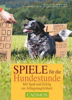 Spiele für die Hundestunde - Hense, Maria; Sondermann, Christina