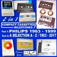 Compact Cassettes Milestones - Philips 1963 - 1999 - including Norelco and Mercury & a Selection from A - Z / 1963 - 2017