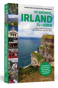 111 Gründe, Irland zu lieben - Bäuchle, Markus; Zimmermann, Eliane