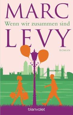 Wenn wir zusammen sind (eBook, ePUB) - Levy, Marc