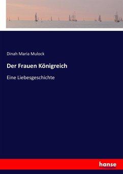 9783743463899 - Mulock, Dinah Maria: Der Frauen Königreich - 書