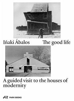 The good life - Ábalos, Iñaki