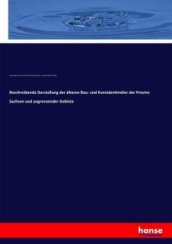 Beschreibende Darstellung der älteren Bau- und Kunstdenkmäler der Provinz Sachsen und angrenzender Gebiete