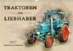 Traktoren für Liebhaber (Wandkalender 2017 DIN A3 quer)