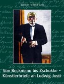 Von Beckmann bis Zschokke - Künstlerbriefe an Ludwig Justi