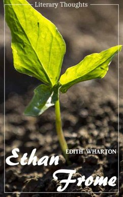 Ethan Frome (Edith Wharton) - illustrated - (Literary Thoughts Edition) (eBook, ePUB) - Wharton, Edith