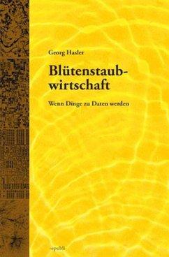 Blütenstaubwirtschaft (eBook, ePUB) - Hasler, Georg