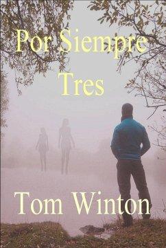 POR SIEMPRE TRES (eBook, ePUB) - Winton, Tom