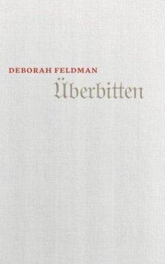 Überbitten - Feldman, Deborah