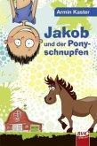 Jakob und der Ponyschnupfen
