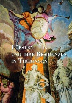 Fürsten und ihre Residenzen in Thüringen - Laß, Heiko