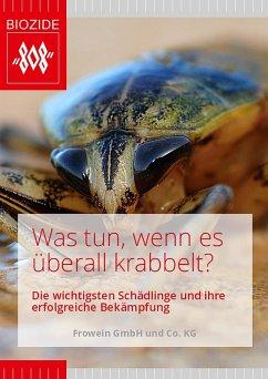 Was tun, wenn es überall krabbelt (eBook, ePUB) - KG, Frowein GmbH und Co.