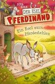Ein Esel zum Pferdestehlen / Der Esel Pferdinand Bd.2