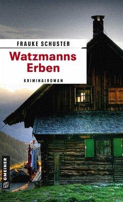 Watzmanns Erben (eBook, ePUB) - Schuster, Frauke