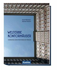 Welterbe Kontorhäuser - Allenstein, Bernd; Pasdzior, Michael