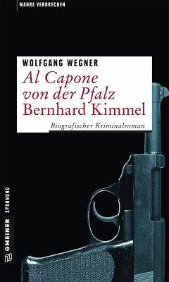 Al Capone von der Pfalz - Bernhard Kimmel (eBook, ePUB) - Wegner, Wolfgang