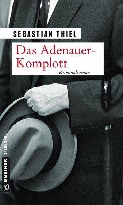 Das Adenauer-Komplott (eBook, PDF) - Thiel, Sebastian