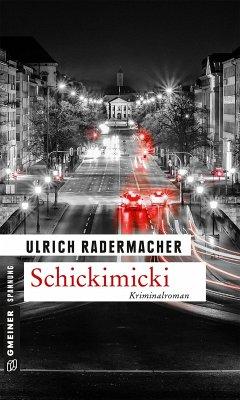 Schickimicki (eBook, PDF) - Radermacher, Ulrich