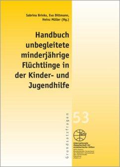 Handbuch unbegleitete minderjährige Flüchtlinge in der Kinder- und Jugendhilfe