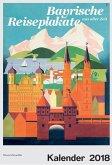 Bayrische Reiseplakate Wandkalender 2018
