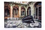 Urbexery abandoned places - Timeless