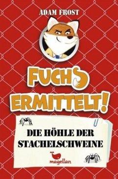 Die Höhle der Stachelschweine / Fuchs ermittelt! Bd.3