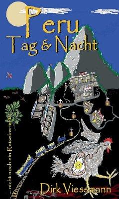 Peru Tag und Nacht (eBook, ePUB) - Viessmann, Dirk