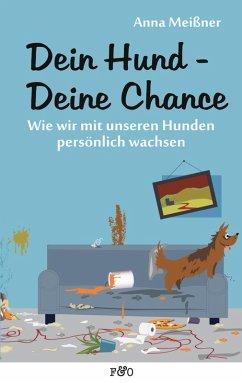 Dein Hund - Deine Chance (eBook, ePUB) - Meißner, Anna