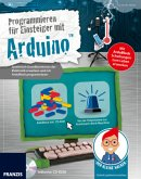 Der kleine Hacker: Programmieren für Einsteiger mit Arduino