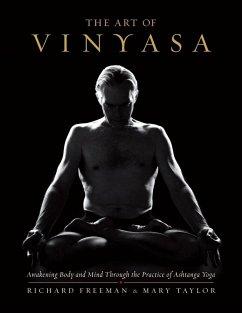 The Art of Vinyasa (eBook, ePUB) - Freeman, Richard; Taylor, Mary