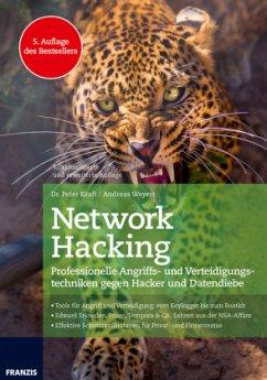 Network Hacking Ausgabe 2017 - Kraft, Peter; Weyert, Andreas