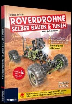 Roverdrohne selber bauen und tunen - ohne Vorke...