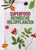 Superfood Heimische Wildpflanzen (eBook, ePUB)