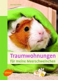 Traumwohnungen für meine Meerschweinchen (eBook, ePUB)