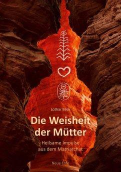 Die Weisheit der Mütter - Beck, Lothar