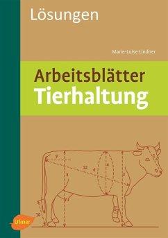 Arbeitsblätter Tierhaltung. Lösungen (eBook, PDF)