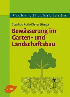 Bewässerung im Garten- und Landschaftsbau (eBook, PDF) - Roth-Kleyer, Stephan