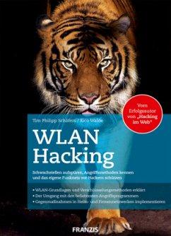 WLAN Hacking - Schäfers, Tim Phillipp; Walde, Rico
