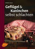 Geflügel und Kaninchen selbst schlachten (eBook, PDF)