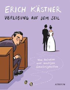Verlobung auf dem Seil (eBook, ePUB) - Kästner, Erich