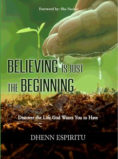 Believing is Just the Beginning (eBook, ePUB) - Espiritu, Dhenn