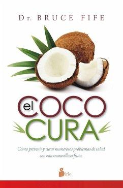 El coco cura (eBook, ePUB) - Fife, Bruce