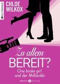 Zu allem bereit? One broke girl und der Milliardär, Kostenlose Kapitel (eBook, ePUB)