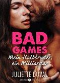 Bad Games - Mein Halbbruder, ein Milliardär (Kostenlose Kapitel) (eBook, ePUB)