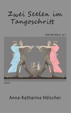 Zwei Seelen im Tangoschritt (eBook, ePUB) - Hölscher, Anna-Katharina