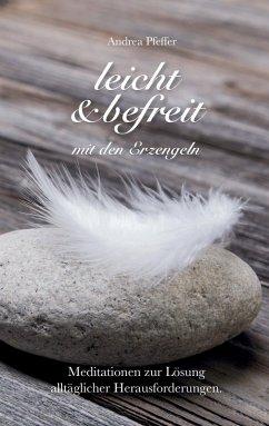 leicht & befreit mit den Erzengeln (eBook, ePUB)