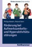 Förderung bei Aufmerksamkeits- und Hyperaktivitätsstörungen (eBook, PDF)
